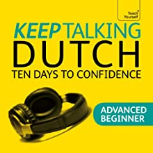 Keep Talking Dutch: Ten Days to Confidence Speech by Marleen Owen Narrated by  Teach Yourself Languages
