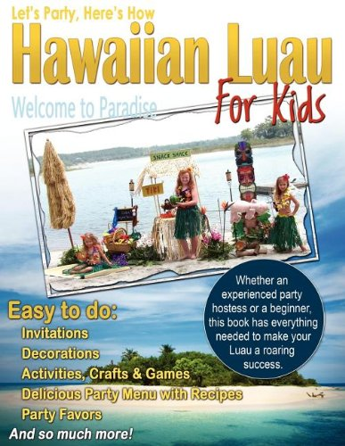 Let's Party, Here's How: Hawaiian Luau for Kids by Robin Gillette