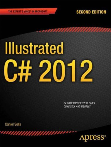 Illustrated C# 2012 (Expert's Voice in .NET) by Daniel Solis (2012-07-03)