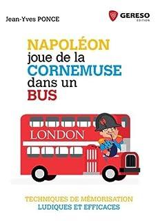 Napoléon joue de la cornemuse dans un bus : techniques de mémorisation ludiques et efficaces