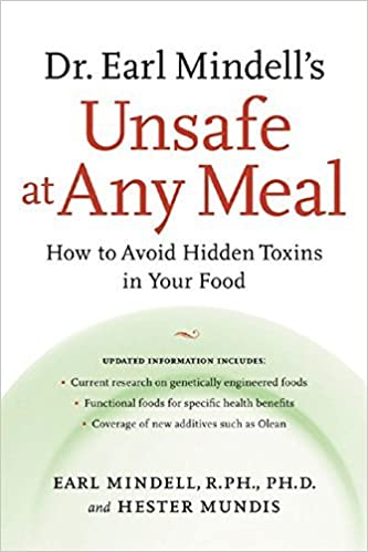 Book Dr. Earl Mindell's Unsafe at Any Meal: How to Avoid Hidden Toxins in Your Food by Earl Mindell (2002-06-14)