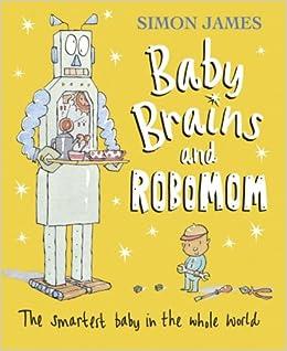 amazon baby brains and robomom simon james parents