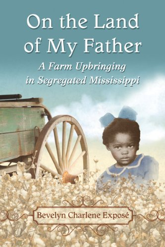 On the Land of My Father: A Farm Upbringing in Segregated Mississippi