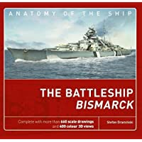 Battleship Bismarck (Anatomy of the Ship, Band 1)