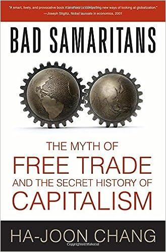 Bad Samaritans The Myth Of Free Trade And The Secret History Of Capitalism By Ha Joon Chang