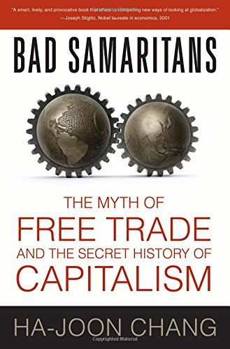 bad-samaritans-the-myth-of-free-trade-and-the-secret-history-of-capitalism
