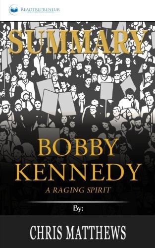 Summary  Bobby Kennedy  A Raging Spirit