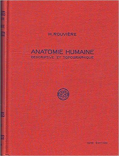 Livre gratuits en ligne Anatomie Humaine Descriptive et Topographique epub, pdf