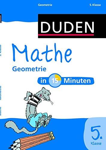 Mathe in 15 Minuten - Geometrie 5. Klasse (Duden - In 15 Minuten)