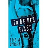 To Be Her First (A Journey Durant Novel)