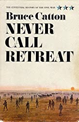 Never Call Retreat (Centennial History of the Civil War Book 3)