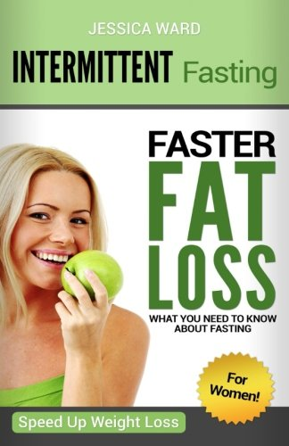 Intermittent Fasting for Women: Faster Fat Loss