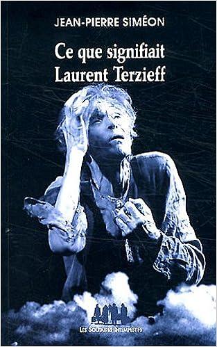 Livres Ce que signifiait Laurent Terzieff epub, pdf