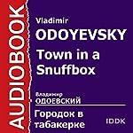 Town in a Snuffbox [Russian Edition] | Vladimir Odoyevsky