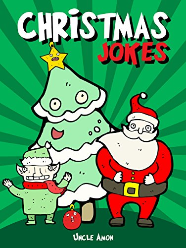 christmas jokes hilarious holiday jokes and riddles for kids by amon uncle