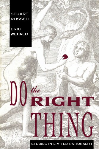 Do the Right Thing (Artificial Intelligence Series): Studies in Limited Rationality (Artificial Intelligence Series)