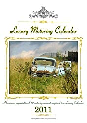 Luxury Motoring Calendar 2011: A Humorous Appreciation of 12 Motoring Moments Captured in a Luxury Calendar