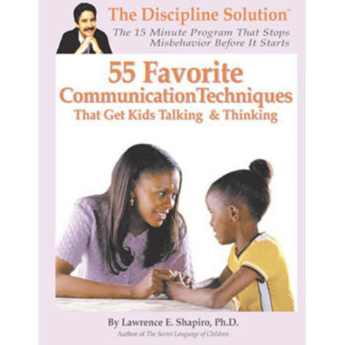 55 Favorite Communication Techniques: That Get Kids Talking and Thinking (Positive Behavior Workbook Series)
