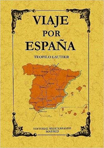 Viaje por España: Amazon.es: Gautier, Teófilo: Libros