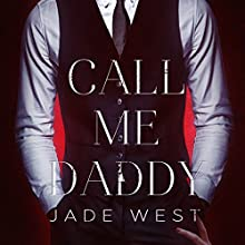 Call Me Daddy Audiobook by Jade West Narrated by Stacy Holmes, Randy Johnson