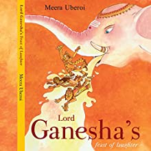 Lord Ganesha's Feast of Laughter Audiobook by Meera Uberoi Narrated by Anupama Hira Prasad