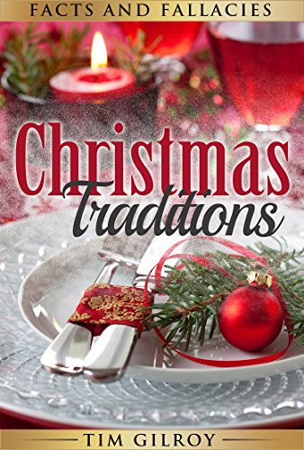 Christmas Traditions: Facts and Fallacies (Traditions Christmas Eve)