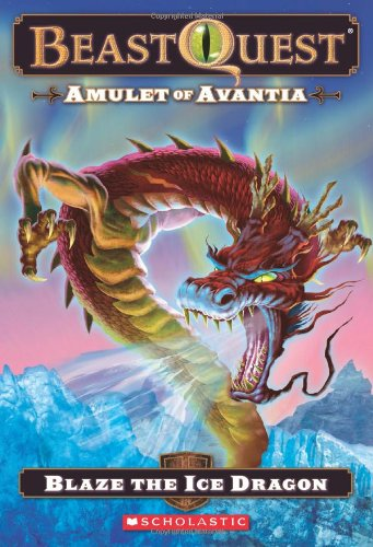 Beast Quest #23: Amulet of Avantia: Blaze the Ice Dragon