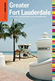 Insiders' Guide to Greater Fort Lauderdale, Caroline Sieg and Steve Winston, 0762760168