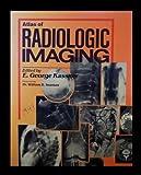 Atlas of Radiologic Imaging, E. George Kassner, 0397446616