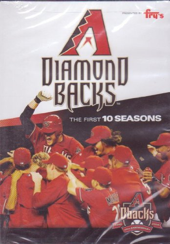 Arizona Diamondbacks: The First 10 Seasons