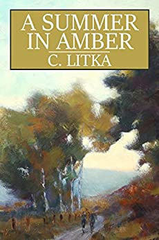 A Summer in Amber (English Edition) de [Litka, C.]