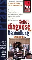 Reise Know-How Praxis: Selbstdiagnose und Behandlung unterwegs: Leitfaden zur richtigen Diagnose und Behandlung auf Reisen