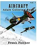 Aircraft : Adult Coloring Book