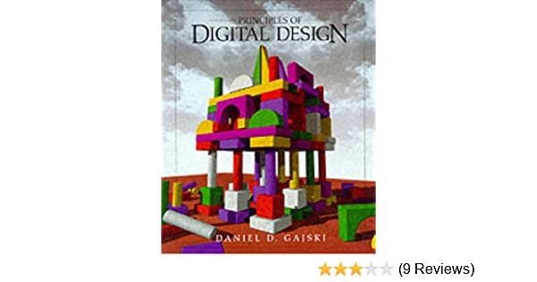 Principles of digital design daniel d gajski 9780133011449 principles of digital design daniel d gajski 9780133011449 amazon books fandeluxe Images
