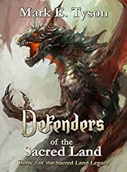 Defenders of The Sacred Land: Book 2 of the Sacred Land Legacy