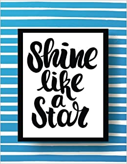 Shine Like A Star 100 Pages Blank Page Journal Notebook