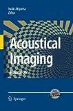 Acoustical Imaging : Volume 29, Akiyama, Iwaki, 9400796625