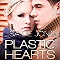 Plastic Hearts Audiobook by Lisa De Jong Narrated by Linda R. Josephs