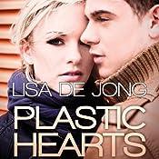 Plastic Hearts | Lisa De Jong