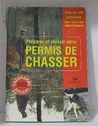 Préparer et réussir votre permis de chasser. Programme Officiel 2002