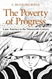 The Poverty of Progress: Latin America in the Nineteenth Century