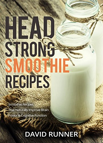 head-strong-smoothie-recipes-smoothie-recipes-that-naturally-improve-brain-power-cognitive-function