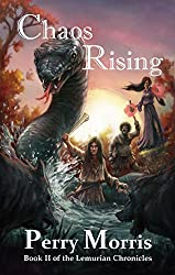 Chaos Rising (The Lemurian Chronicles Book 2)