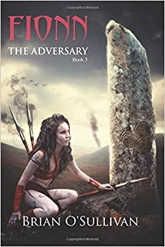 Fionn: The Adversary: Volume 3 (The Fionn mac Cumhaill Series)