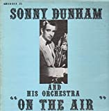 "Don Darcy: ""On The Air"" Sonny Dunham and His Orchestra (LP)"