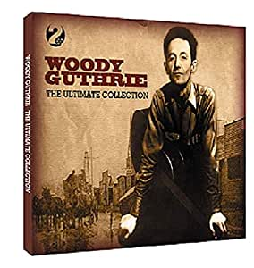 Woody Guthrie Woody Guthrie The Ultimate Collection
