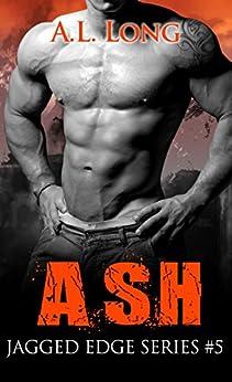 Ash: Jagged Edge Series #5 by [Long, A.L.]
