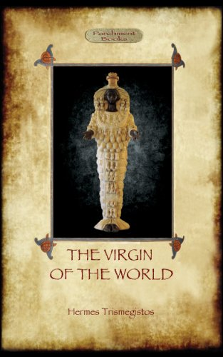 The Virgin of the World, plus A Treatise On Initiations and The Definitions Of Asclepius