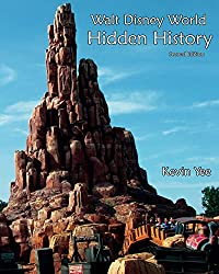 Walt Disney World Hidden History Second Edition