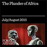 The Plunder of Africa | Howard W. French